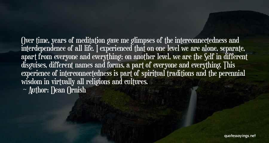 We All Are Alone Quotes By Dean Ornish