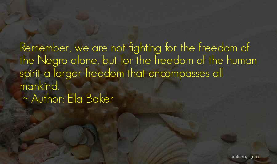 We All Are Alone Quotes By Ella Baker