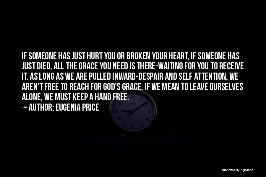 We All Are Alone Quotes By Eugenia Price