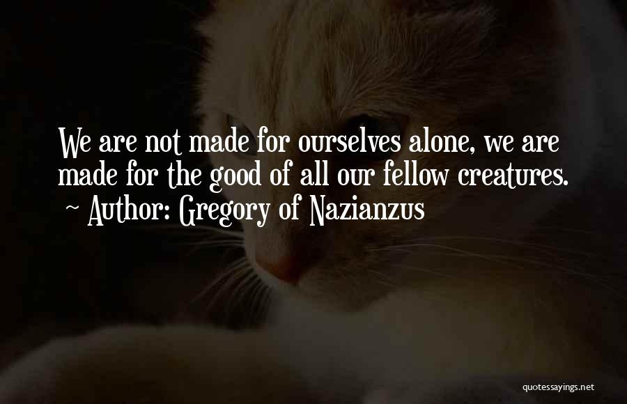 We All Are Alone Quotes By Gregory Of Nazianzus