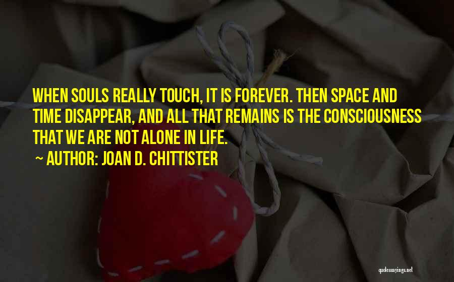 We All Are Alone Quotes By Joan D. Chittister