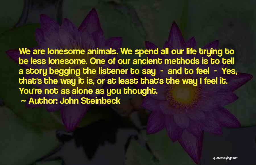 We All Are Alone Quotes By John Steinbeck