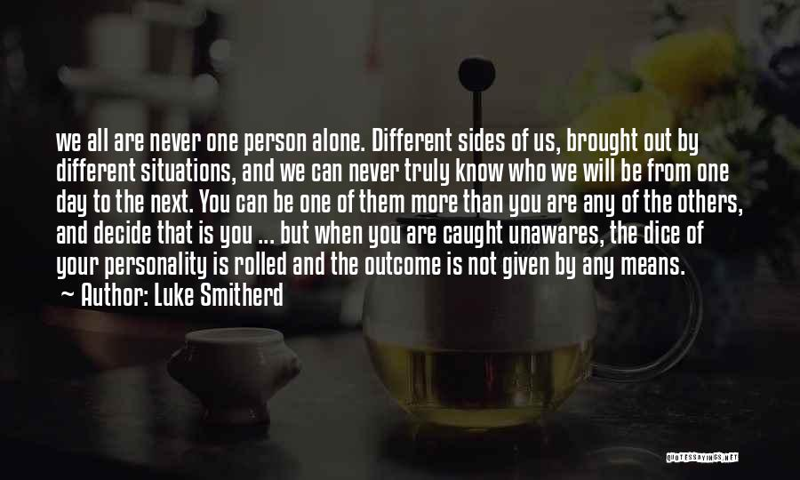 We All Are Alone Quotes By Luke Smitherd