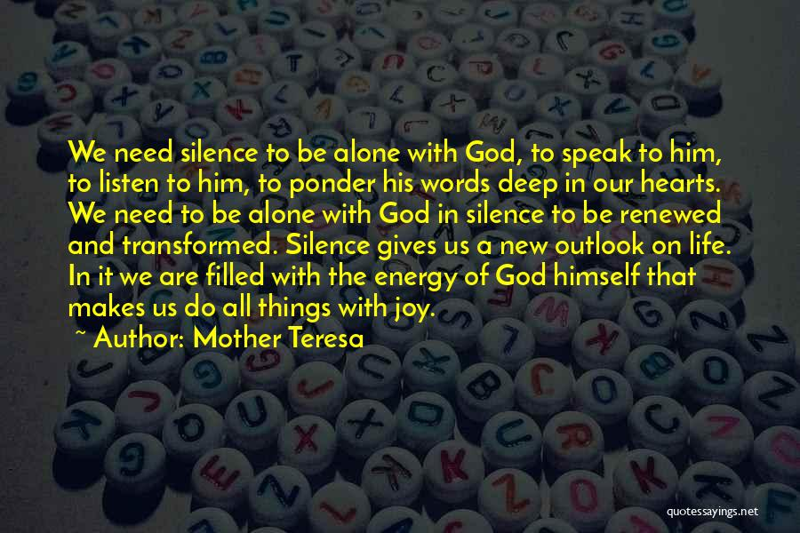We All Are Alone Quotes By Mother Teresa