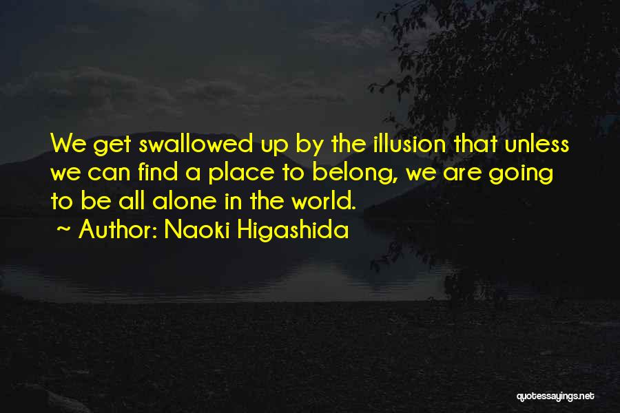 We All Are Alone Quotes By Naoki Higashida