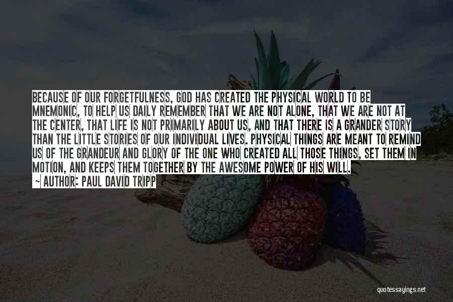 We All Are Alone Quotes By Paul David Tripp