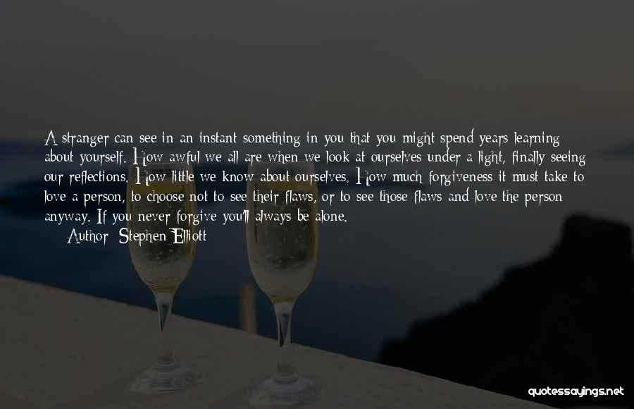 We All Are Alone Quotes By Stephen Elliott