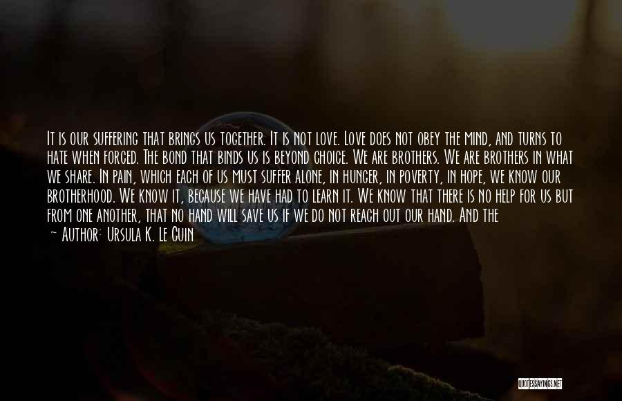 We All Are Alone Quotes By Ursula K. Le Guin