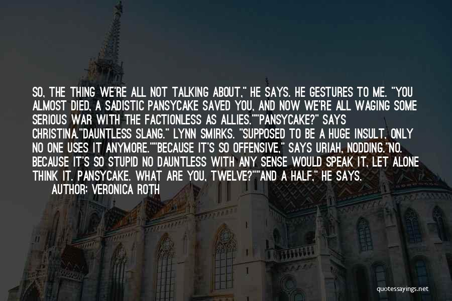 We All Are Alone Quotes By Veronica Roth