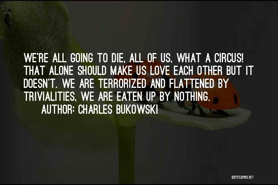 We All Die Alone Quotes By Charles Bukowski