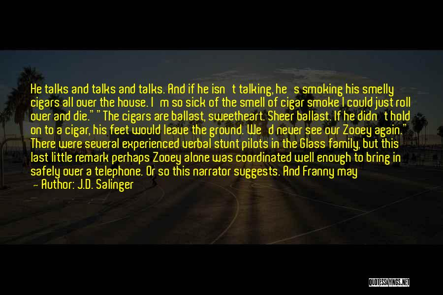 We All Die Alone Quotes By J.D. Salinger