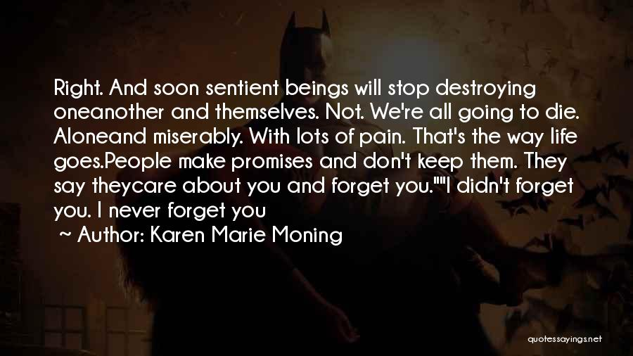 We All Die Alone Quotes By Karen Marie Moning