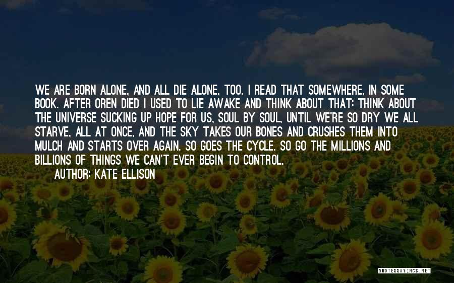 We All Die Alone Quotes By Kate Ellison