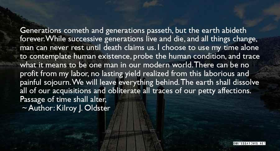 We All Die Alone Quotes By Kilroy J. Oldster
