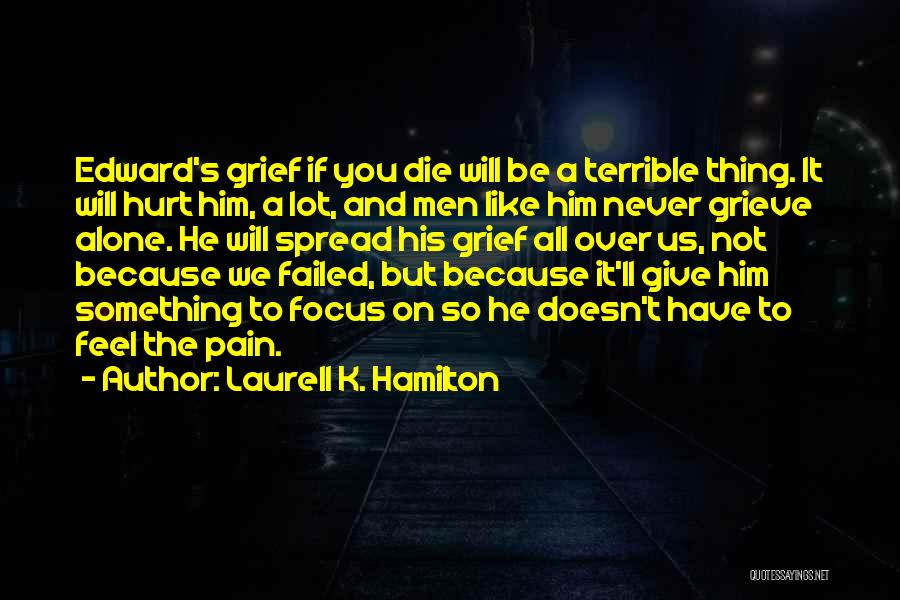 We All Die Alone Quotes By Laurell K. Hamilton