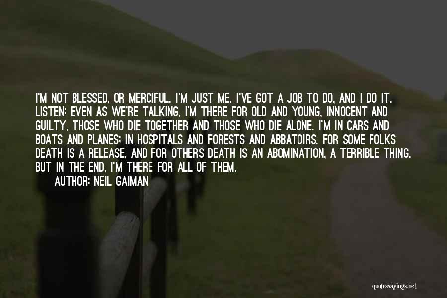 We All Die Alone Quotes By Neil Gaiman