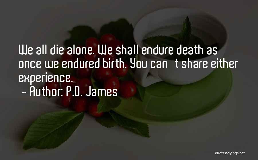 We All Die Alone Quotes By P.D. James