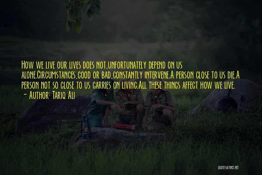 We All Die Alone Quotes By Tariq Ali