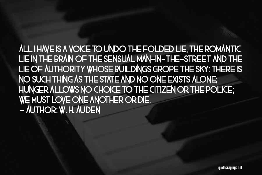 We All Die Alone Quotes By W. H. Auden
