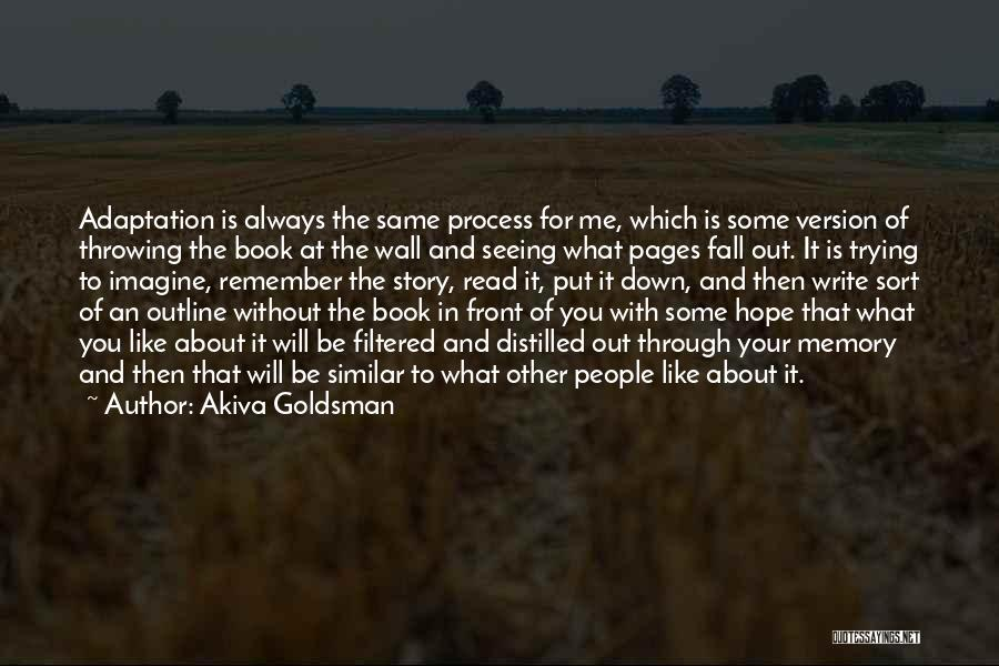 We All Fall Down Book Quotes By Akiva Goldsman