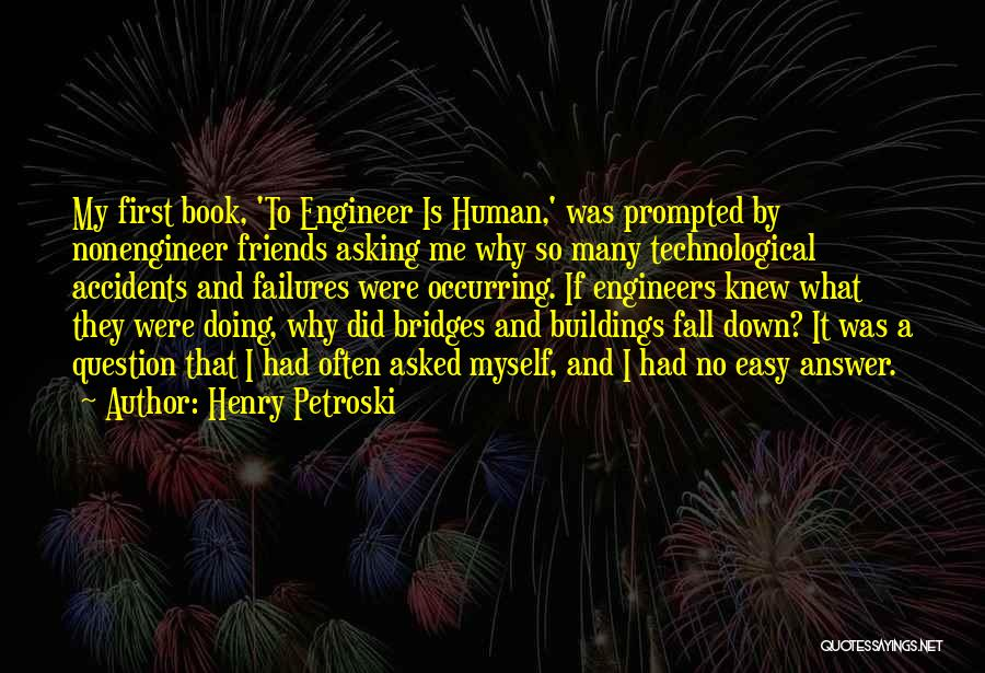 We All Fall Down Book Quotes By Henry Petroski