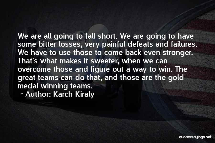 We All Fall Short Quotes By Karch Kiraly