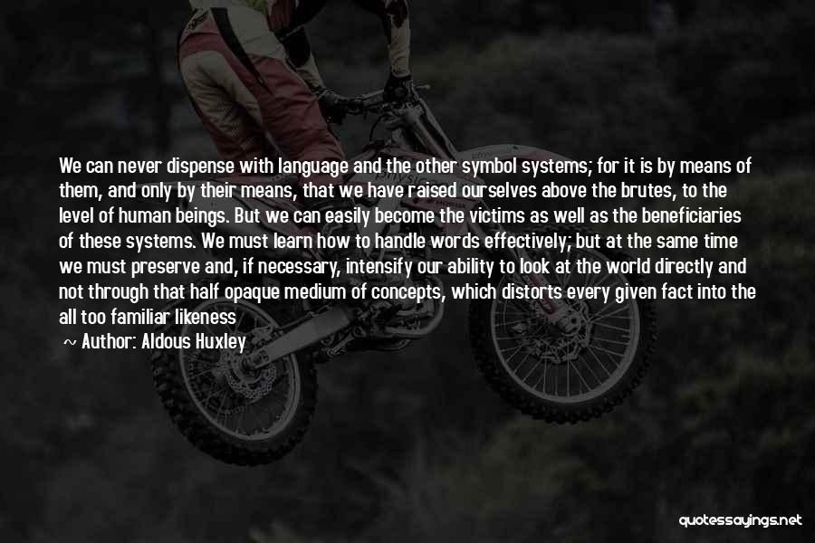 We All Look The Same Quotes By Aldous Huxley