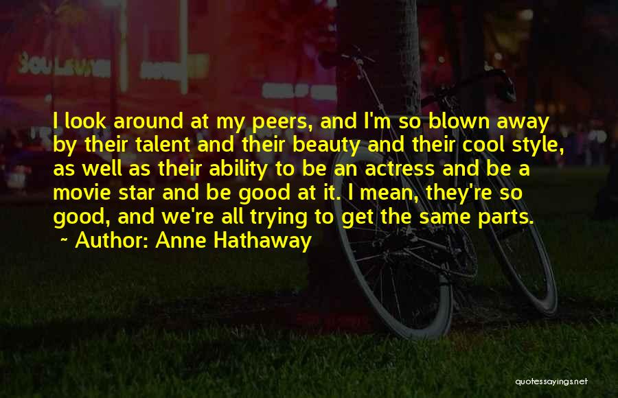 We All Look The Same Quotes By Anne Hathaway