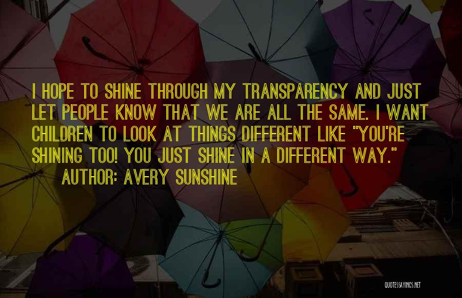 We All Look The Same Quotes By Avery Sunshine