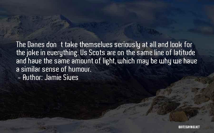 We All Look The Same Quotes By Jamie Sives