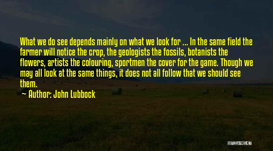 We All Look The Same Quotes By John Lubbock