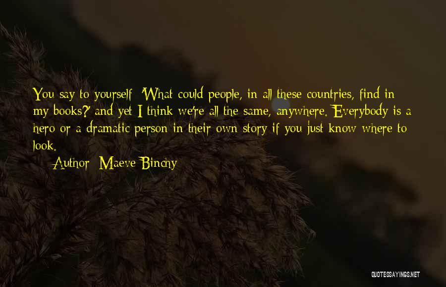 We All Look The Same Quotes By Maeve Binchy