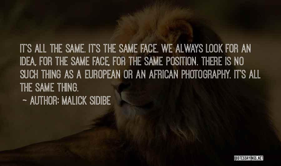 We All Look The Same Quotes By Malick Sidibe