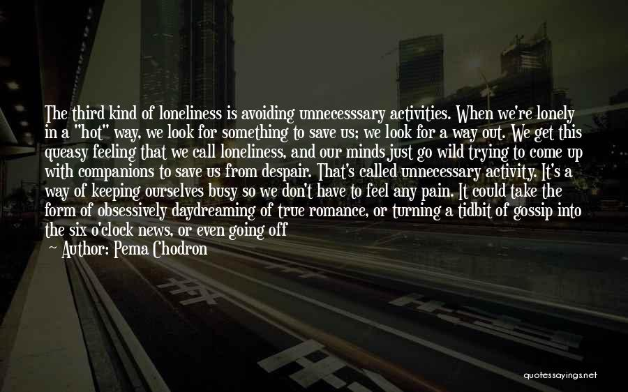 We All Look The Same Quotes By Pema Chodron