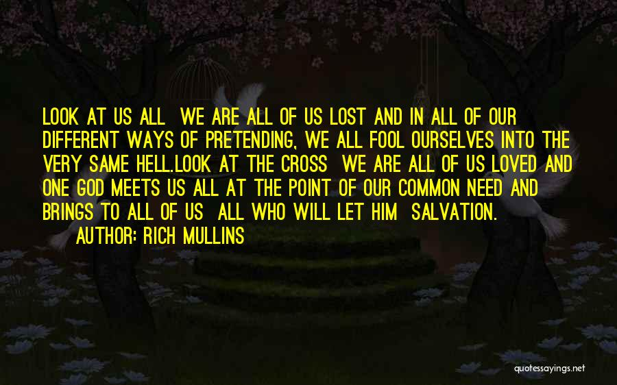 We All Look The Same Quotes By Rich Mullins