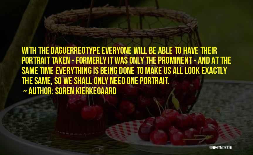 We All Look The Same Quotes By Soren Kierkegaard