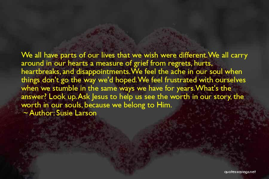 We All Look The Same Quotes By Susie Larson