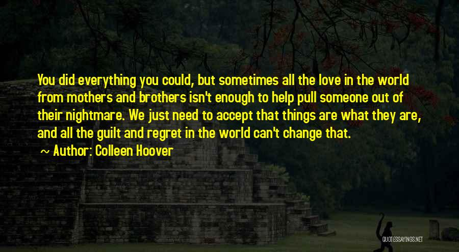 We All Need Someone Love Quotes By Colleen Hoover