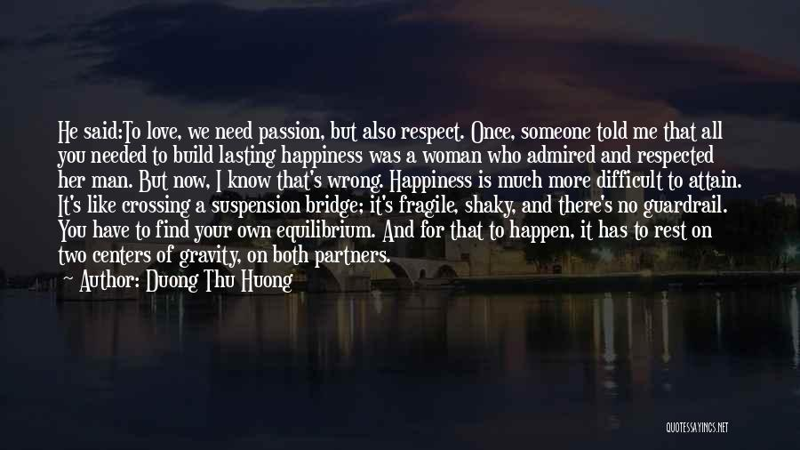 We All Need Someone Love Quotes By Duong Thu Huong