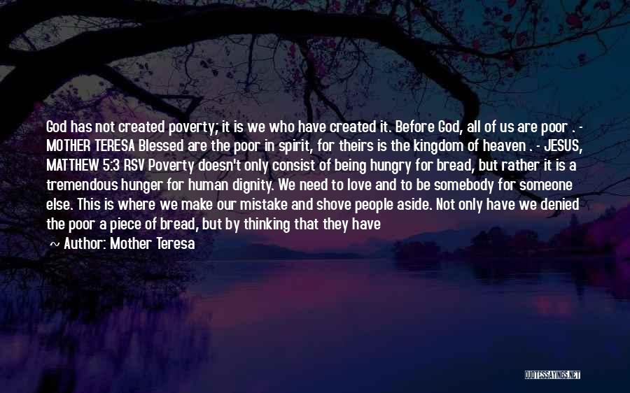We All Need Someone Love Quotes By Mother Teresa