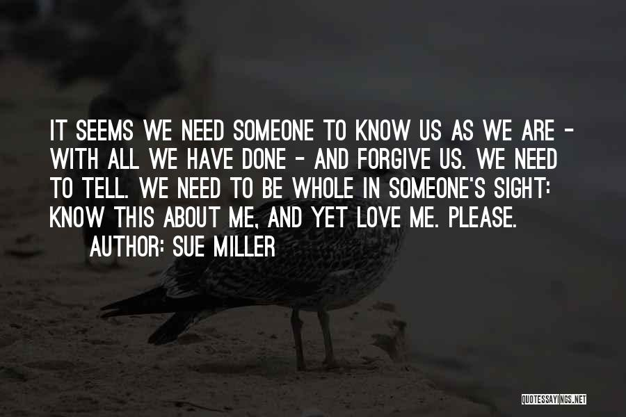 We All Need Someone Love Quotes By Sue Miller