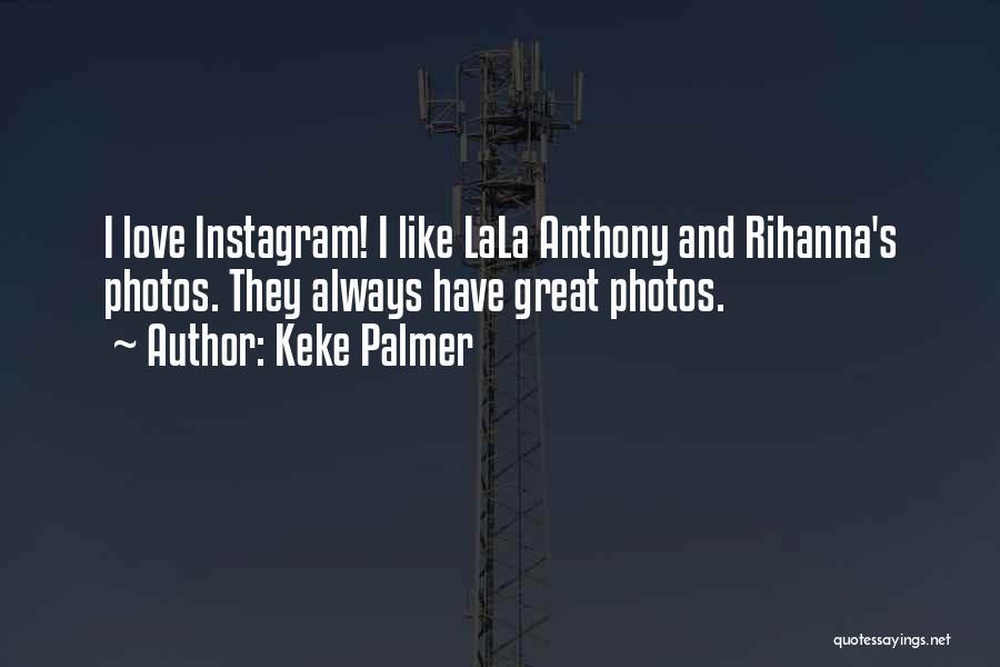 We All Want Love Rihanna Quotes By Keke Palmer