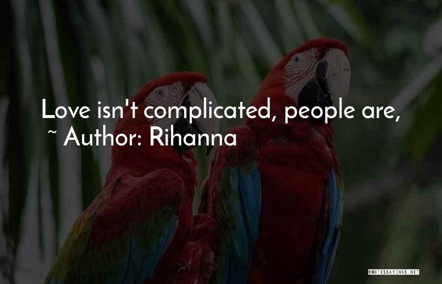 We All Want Love Rihanna Quotes By Rihanna