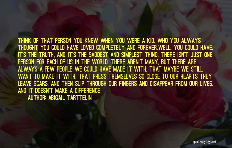 We Always Make It Through Quotes By Abigail Tarttelin