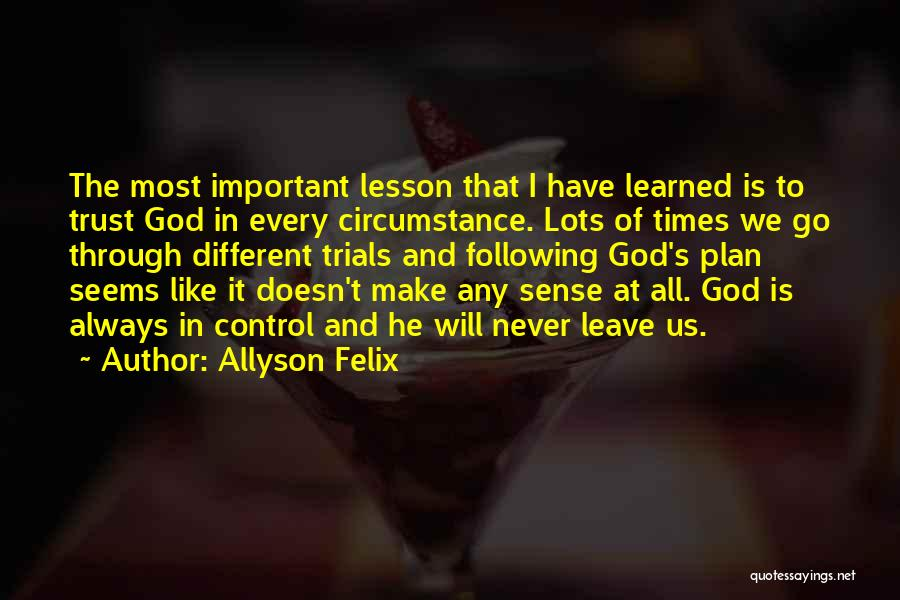 We Always Make It Through Quotes By Allyson Felix
