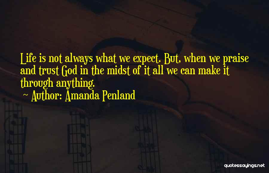 We Always Make It Through Quotes By Amanda Penland