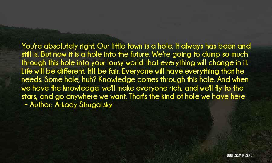 We Always Make It Through Quotes By Arkady Strugatsky