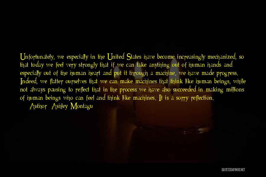 We Always Make It Through Quotes By Ashley Montagu