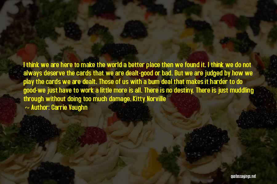 We Always Make It Through Quotes By Carrie Vaughn