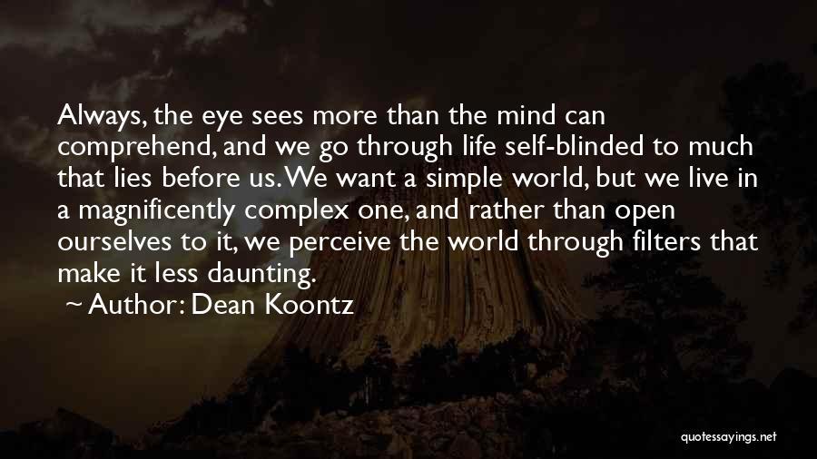 We Always Make It Through Quotes By Dean Koontz